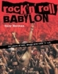 Rock'n'Roll Babylon. 50 Years of Sex, Drugs and Rock'n'Roll